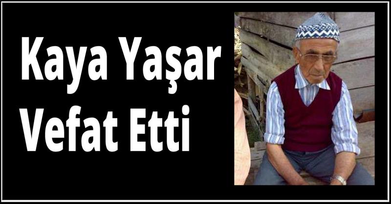 Kaya Yaşar Vefat Etti