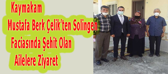 Kaymakam Mustafa Berk Çelik'ten Solingen Faciasında Şehit Olan Ailelere Ziyaret