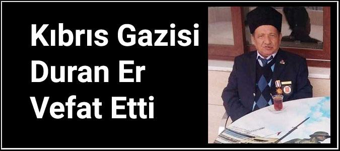 Kıbrıs Gazisi Duran Er Vefat Etti