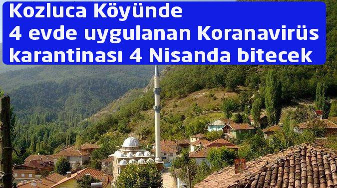 Kozluca Köyünde  4 evde uygulanan Koranavirüs karantinası 4 Nisanda bitecek