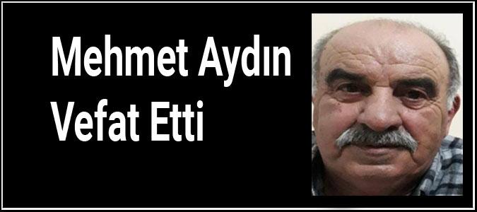 Mehmet Aydın Vefat Etti
