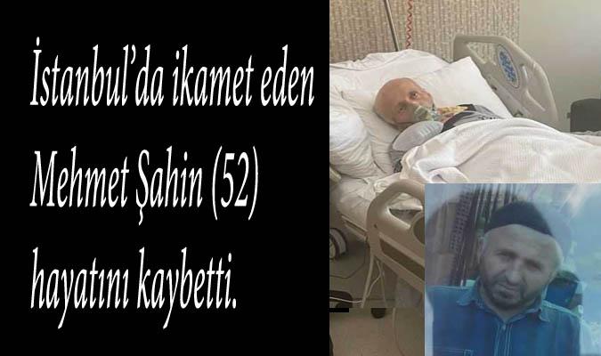 Mehmet Şahin genç yaşta vefat etti