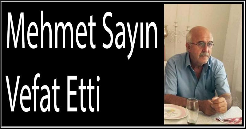Mehmet Sayın Vefat Etti