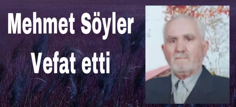 Mehmet Söyler Vefat etti