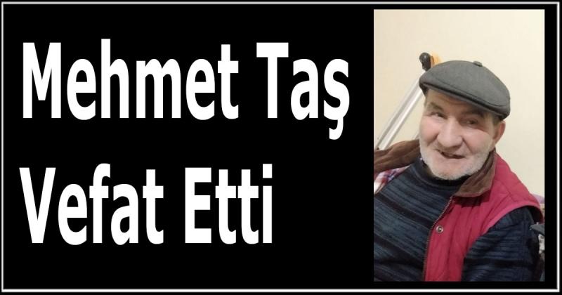 Mehmet Taş Vefat Etti