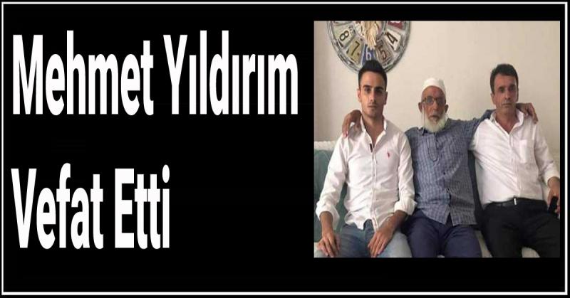 Mehmet Yıldırım Vefat Etti