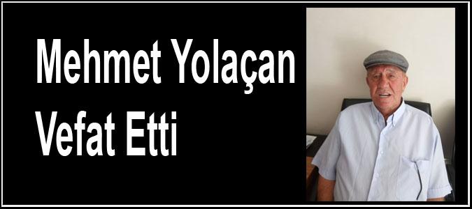 Mehmet Yolaçan Vefat Etti