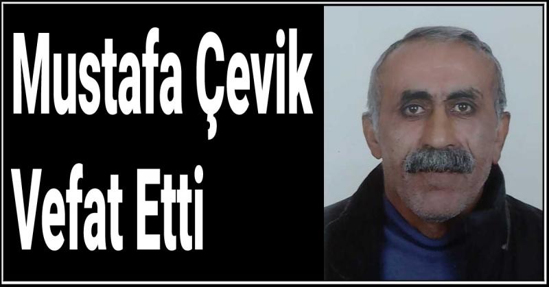 Mustafa Çevik Vefat Etti
