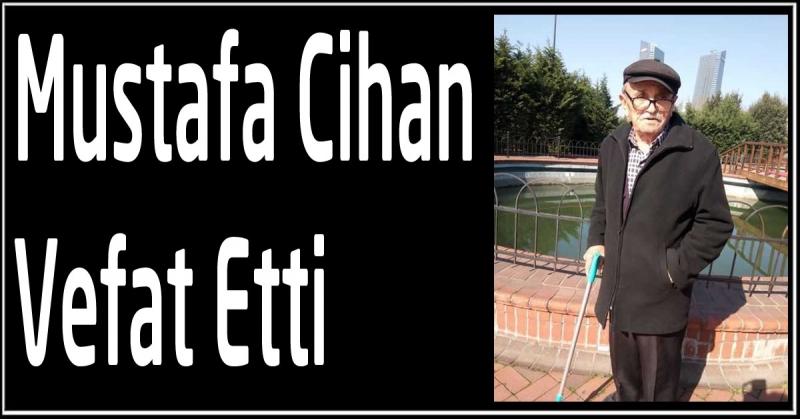 Mustafa Cihan Vefat Etti