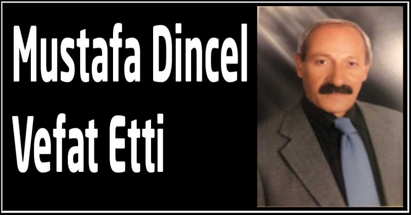 Mustafa Dincel Vefat Etti