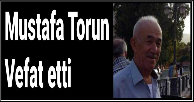 Mustafa Torun Vefat Etti