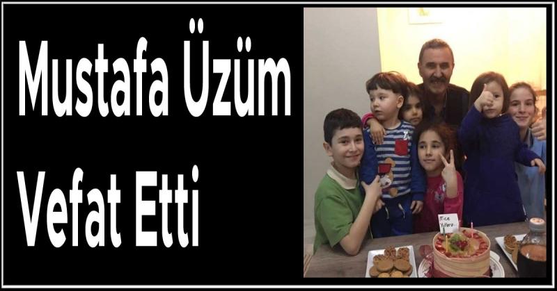 Mustafa Üzüm Vefat Etti
