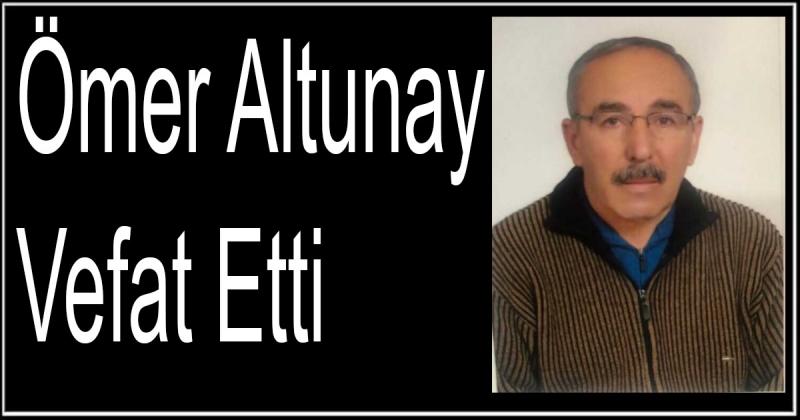 Ömer Altunay Vefat Etti