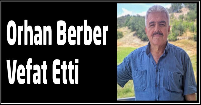 Orhan Berber Vefat Etti