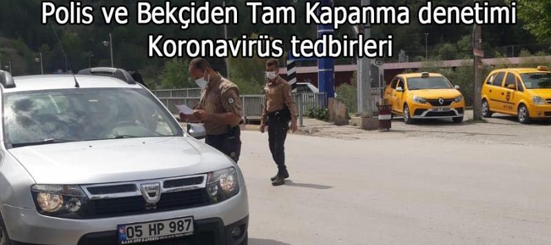 Polis ve Bekçiden Tam Kapanma denetimi Koronavirüs tedbirleri