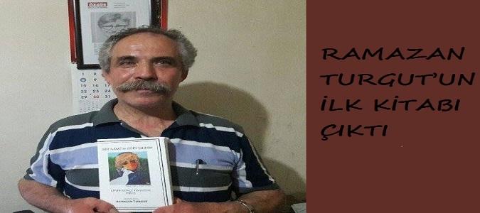 RAMAZAN TURGUT'UN İLK KİTABI ÇIKTI