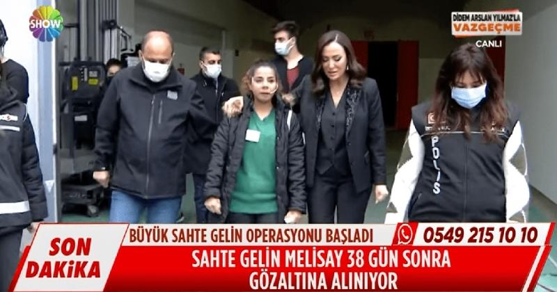 Sahte Gelin Melisay Gözaltına Alındı