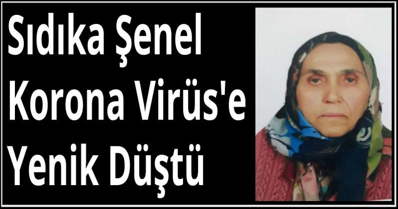 Sıdıka Şenel Korona Virüs'e Yenik Düştü