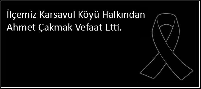 Taşova Karsavul Köyü Halkından Ahmet Çakmak Vefaat Etti.