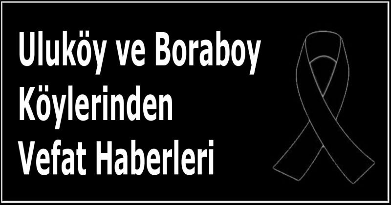 Uluköy ve Boraboy Köylerinden Vefat Haberleri
