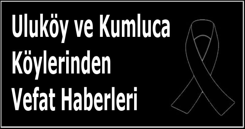 Uluköy ve Kumluca Köylerinden Vefat Haberleri