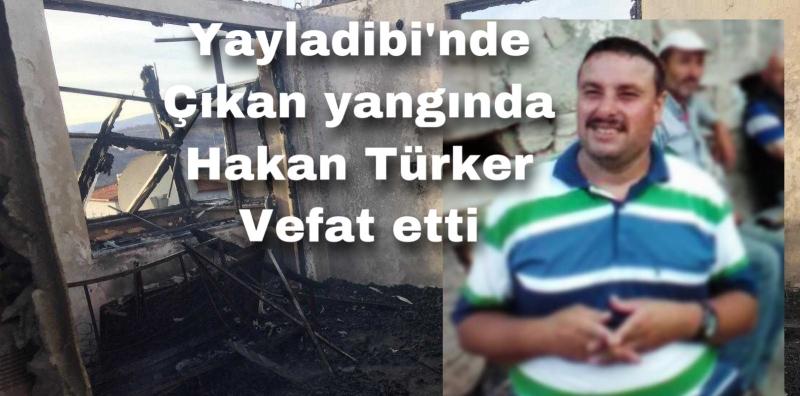 Yayladibi Köyünde Ev Yangını: 1 Kişi Hayatını Kaybetti