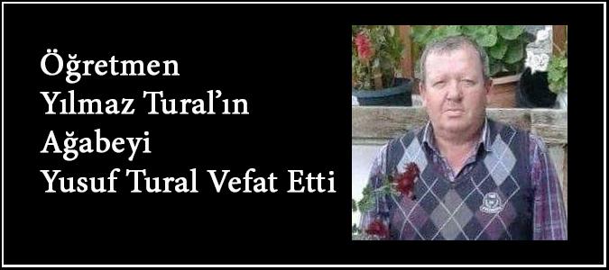 Yusuf Tural Vefat Etti