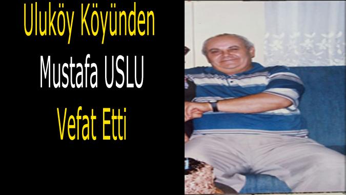 Mustafa Uslu Vefat Etti