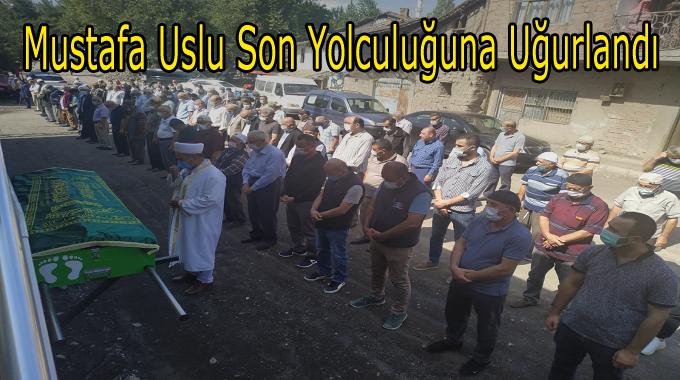 Mustafa Uslu Son Yolculuğuna Uğurlandı