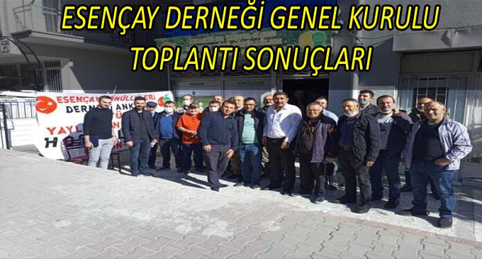 ESENÇAY DERNEĞİ GENEL KURULU TOPLANTI SONUÇLARI