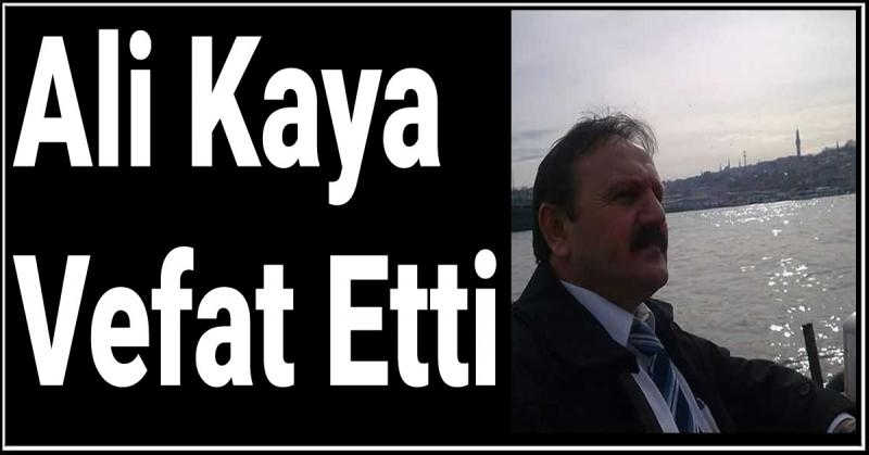 Ali Kaya Vefat Etti