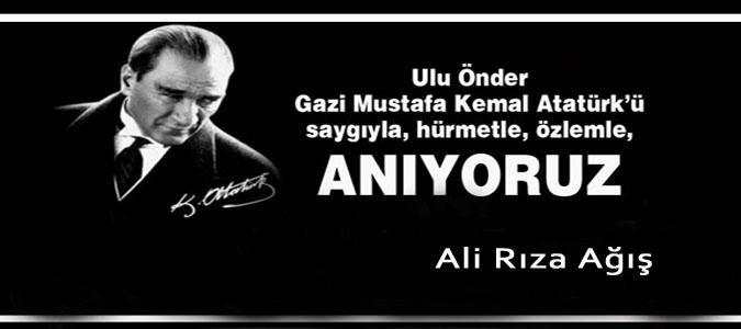 Ali Rıza Ağış 10 Kasım Mesajı