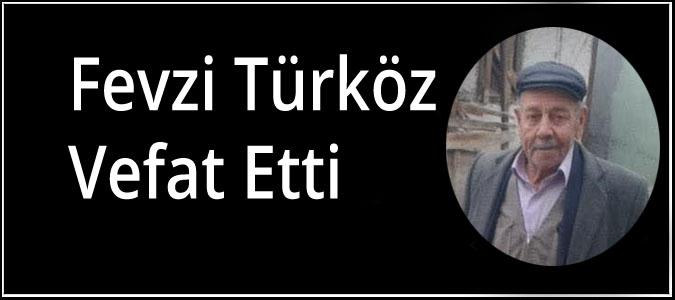 Fevzi Türköz Vefat Etti