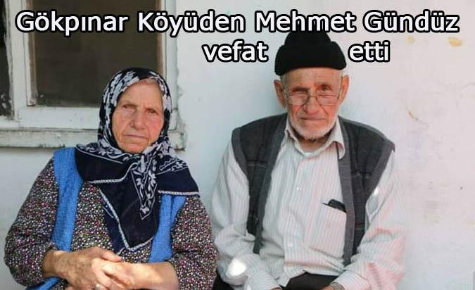 Gökpınar Köyünden Mehmet Gündüz vefat etti