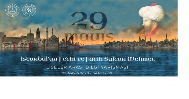'İstanbul'un Fethi ve Fatih Sultan Mehmet' Liseler Arası Bilgi Yarışması