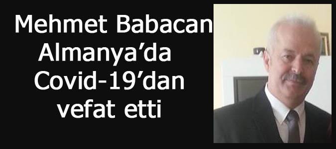 Mehmet Babacan Almanya'da Covid-19'dan vefat etti