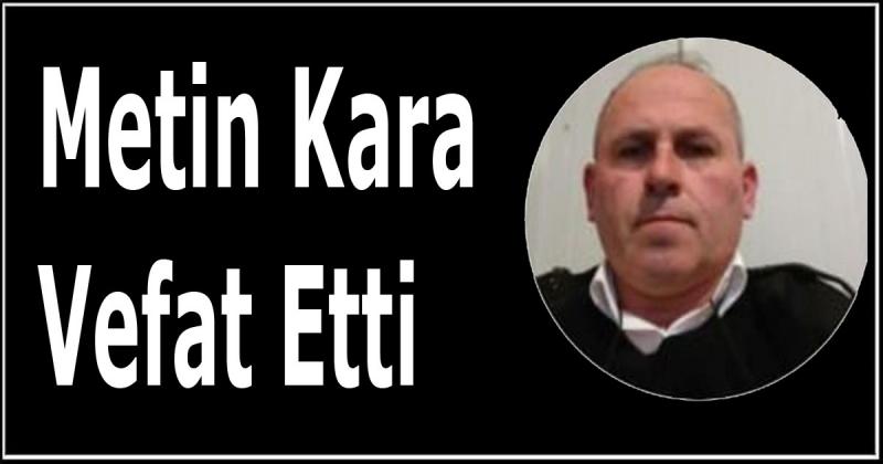 Metin Kara Vefat Etti
