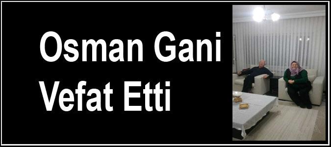 Osman Gani Vefat Etti